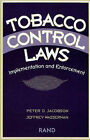 Tobacco Control Laws: Implementation and Enforcement by Peter D. Jacobson, Jeffrey Wasserman (Paperback, 1997)