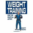 Weight Training for the Martial Artist by Geoff Thompson (Paperback, 2001)