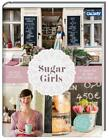Sugar Girls von Jana Henschel und Meike Werkmeister (2016, Gebundene Ausgabe)