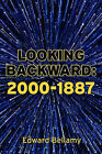 Looking Backward: 2000-1887 by Edward Bellamy (Paperback, 2011)