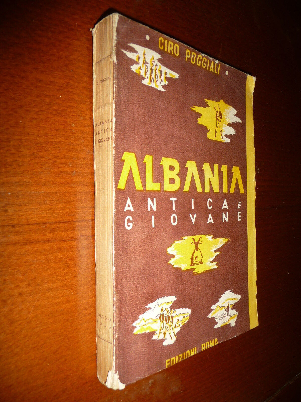 ALBANIA ANTICA E GIOVANE CIRO POGGIALI 1943 DESCRIZIONE ALBANIA TUTTI GLI ASPETTI