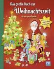 Das große Buch zur Weihnachtszeit für die ganze Familie (2015, Gebundene Ausgabe)