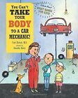 You Can't Take Your Body to a Car Mechanic by Harriet Ziefert, Dr Fred Ehrlich (Hardback, 2014)