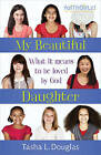 My Beautiful Daughter: What it Means to be Loved by God by Tasha Douglas (Paperback, 2012)