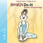 ShenDo-In Shiatsu Selbstmassage von Nirgun W. Loh und Sakina K. Sievers (2015, Geheftet)