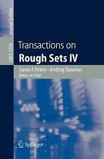 Transactions on Rough Sets IV (Lecture Notes in Computer Science) by