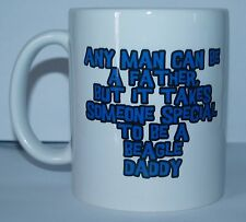 ANY MAN CAN BE A FATHER SOMEONE SPECIAL TO BE A BEAGLE DADDY Printed Mug