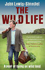 The Wild Life: A Year of Living on Wild Food by John Lewis-Stempel (Paperback, 2010)
