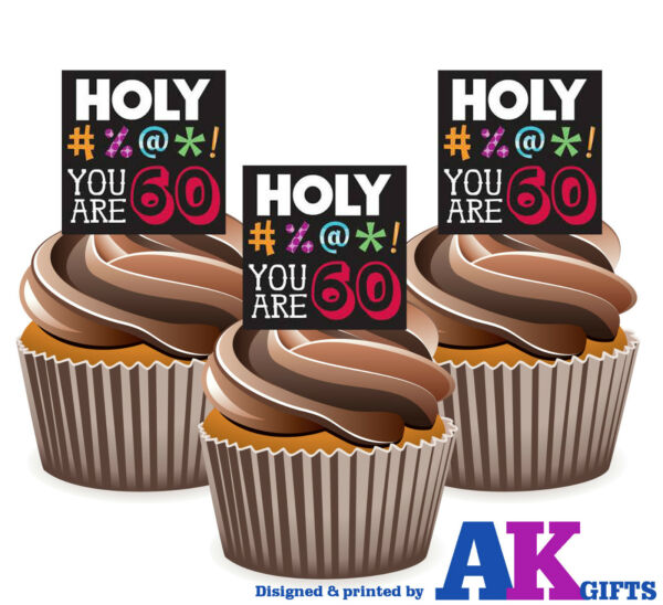 PRECUT 60th Birthday Holy You Are 60 12 Edible Cupcake Toppers