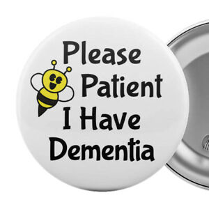 Please-Be-Patient-I-Have-Dementia-Badge-Button-Pin-2-25-034-Alzheimer-039-s-Aid