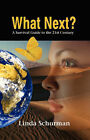 What Next?: A Survival Guide to the 21st Century by Linda Schurman (Paperback / softback, 2007)