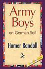 Army Boys on German Soil by Homer Randall (Paperback / softback, 2008)
