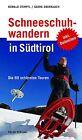 Schneeschuhwandern in Südtirol von Georg Oberrauch und Oswald Stimpfl (2012, Kunststoffeinband)