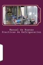 Manual de Buenas Practicas de Refrigeracion : Aprenda Refrigeración con el...