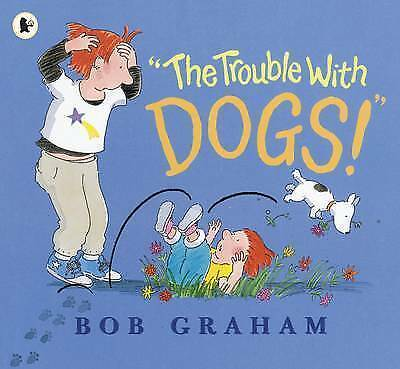 (Good)-The Trouble with Dogs! (Paperback)-Graham, Bob-1406326011