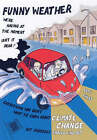 Funny Weather: Everything You Didn't Want to Know About Climate Change But Probably Should Find Out... by Kate Evans (Paperback, 2006)