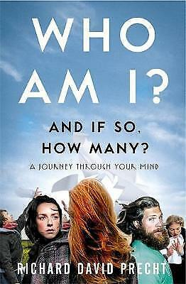 1 of 1 - Precht, Richard David, Who Am I and If So How Many?: A Journey Through Your Mind