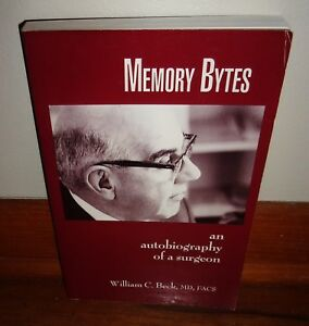 Details about MEMORY BYTES-An Autobiography of a Surgeon-WILLIAM C  BECK,  M D -Superb Cond!