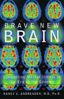 Brave New Brain: Conquering Mental Illness in the Era of the Genome by Nancy C. Andreasen (Paperback, 2004)