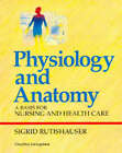 Physiology and Anatomy: A Basis for Nursing and Health Care by Sigrid C. B. Rutishauser (Paperback, 1994)