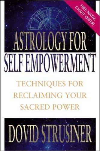 Astrology for Self Empowerment : Techniques for Reclaiming Your Sacred Power 5