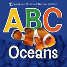 ABC Oceans by American Museum of Natural History (Board book, 2014)