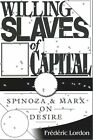 Willing Slaves of Capital: Spinoza and Marx on Desire by Frederic Lordon (Paperback, 2014)