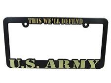 """US ARMY THIS WE'LL DEFEND Black Auto License Plate Frame """"New"""""""