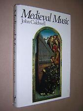 MEDIEVAL MUSIC. JOHN CALDWELL. 1978 1st EDITION. HARDBACK in DUST JACKET.
