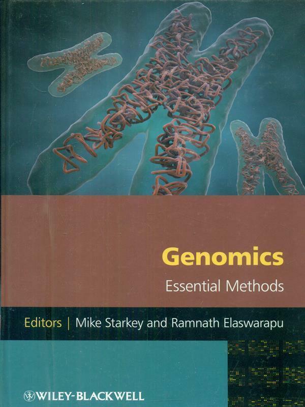 GENOMICS ESSENTIAL METHODS  PRIMA EDIZIONE STARKEY MIKE - ELASWARAPU RAMNATH