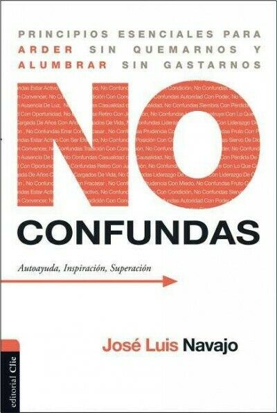 No confundas /Do Not Confuse : Principios Esenciales Para Arder Sin Quemarnos...