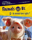 Animals and Us: Do Animals Have Rights? by Jane M. Bingham (Hardback, 2005)