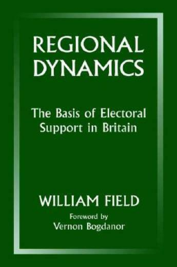 Regional Dynamics: Basis Of Electoral Support In Britain