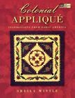 Colonial Applique Inspirations From Early America by Sheila Wintle 2000 Pape