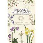 Ireland's Wild Plants: Myths, Legends & Folklore by Niall Mac Coitir (Paperback, 2015)