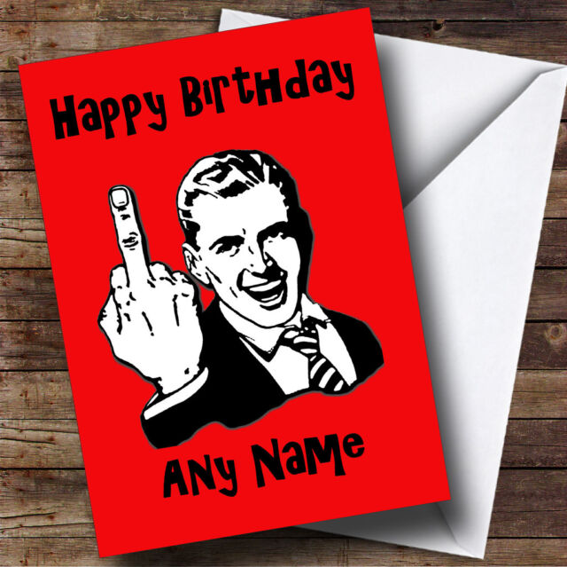 Middle Finger Red Insulting Offensive Funny Personalised Birthday