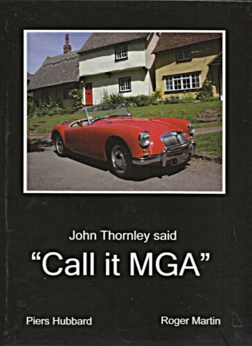 MG call it MGA Piers Hubbard Roger Martin Twin Cam 1500 1600 Mk 1 MKII 2ND ED