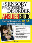 Sensory Processing Disorder Answer Book by Tara Delaney (Paperback, 2008)