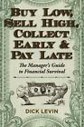 Buy Low Sell High Collect Early and Pay Late 9781626549241 Paperback