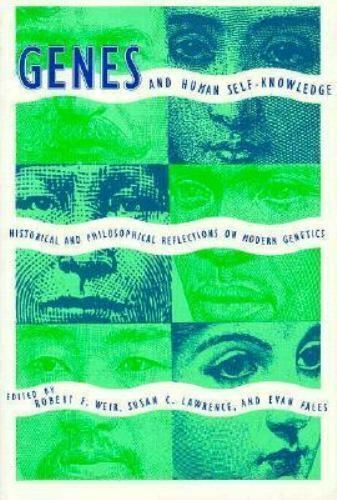 Genes and Human Self-Knowledge : Historical and Philosophical Reflections on...