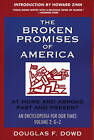 The Broken Promises of  America  Volume 2: At Home and Abroad, Past and Present, an Encyclopedia for Our Times Volume 2: M-Z by Douglas Fitzgerald Dowd (Paperback / softback, 2004)