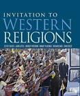 Invitation to Western Religions by Prof Erin Stiles, Prof Layne Little, Prof Richard Shek, Prof Jeffrey Brodd, Prof Brad Nystrom, Prof Robert Platzner (Paperback / softback, 2015)
