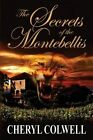 The Secrets of the Montebellis by Cheryl Colwell (Paperback / softback, 2013)