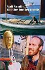 Sail South Till the Butter Melts by Geoff Stewart (Paperback / softback, 2008)