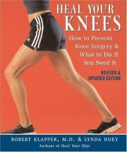 Heal-Your-Knees-How-to-Prevent-Knee-Surgery-amp-What-to-Do-If-You-Need-It-Paperb