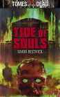 Tomes of the Dead: Tide of Souls by Simon Bestwick (Paperback, 2009)