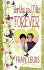 Bertha and Tillie Forever by Fran Lewis (Paperback / softback, 2012)