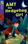 Oxford Reading Tree Treetops Fiction: Level 11: Amy the Hedgehog Girl by John Coldwell (Paperback, 2014)