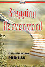 Stepping Heavenward by Elizabeth Payson Prentiss (Paperback / softback, 2010)