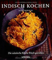 Indisch kochen: Die asiatische Küche frisch genieße... | Buch | Zustand sehr gut